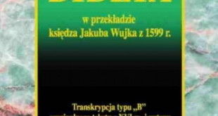 Biblia w przekładzie księdza Jakuba Wujka