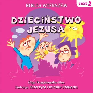 Biblia wierszem - Dzieciństwo Jezusa