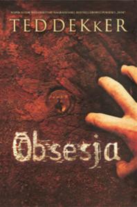 Obsesja - Ted Dekker