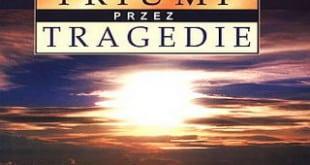 Triumf przez tragedie