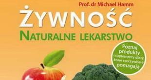 Żywność - naturalne lekarstwo. Co nam szkodzi, a co nam pomaga?