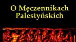 Historia kościelna. O Męczennikach Palestyńskich