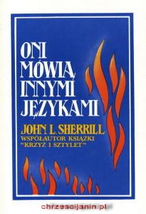 Oni mówią innymi językami - John Sherrill