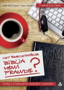 Czy rzeczywiście Biblia mówi prawdę? - Josh McDowell