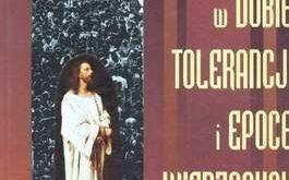 Chrystus w dobie tolerancji i epoce wierzących inaczej