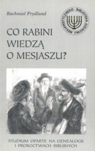 Co rabini wiedzą o Mesjaszu
