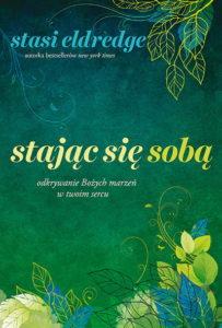 Stając się sobą - Stasi Eldredge