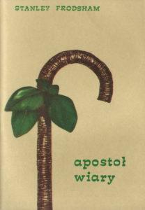 Apostoł wiary - Biografia Smitha Wiggleswortha