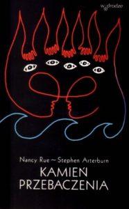 Kamień przebaczenia - Nancy Rue, Stephen Arterburn