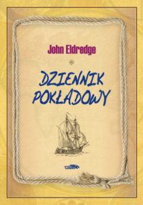 Dziennik pokładowy - John Eldredge
