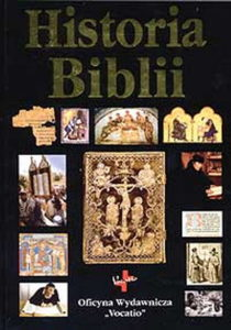 Historia Biblii - Dzieje powstania i odczytywania Pisma Świętego
