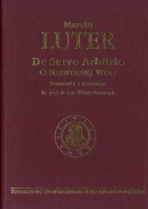 De Servo Arbitrio, O niewolnej woli