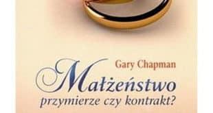 Małżeństwo, przymierze czy kontrakt? – Gary Chapman