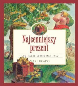 Najcenniejszy prezent - Max Lucado