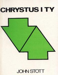 Chrystus i Ty - John Stott
