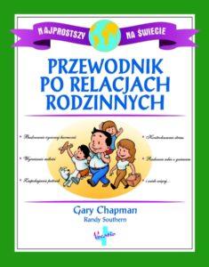 Przewodnik po relacjach rodzinnych - Gary Chapman