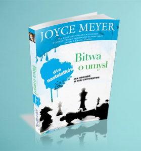 Bitwa o umysł dla nastolatków - Joyce Meyer