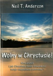 Wolny w Chrystusie - Neil T. Anderson