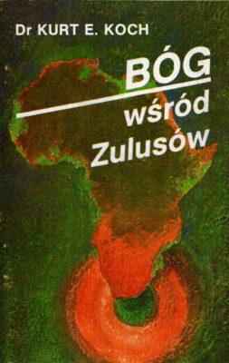 Bóg wśród Zulusów - Dr Kurt E.Koch